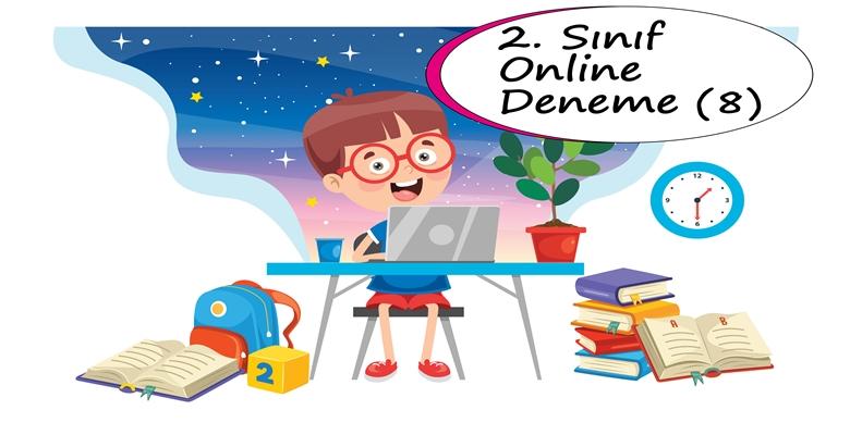 2. Sınıf Online Deneme Sınavı – 8 (2020 – 2021)