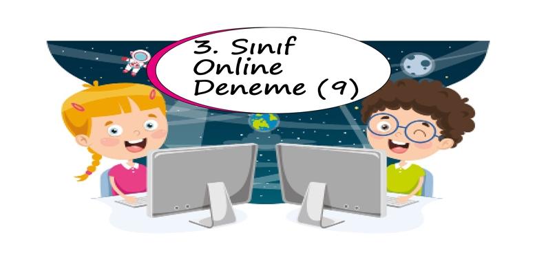 3. Sınıf Online Deneme Sınavı – 9