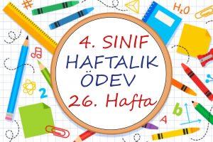 4. Sınıf Haftalık Ödev 26. Hafta (2. Dönem 9. Hafta)