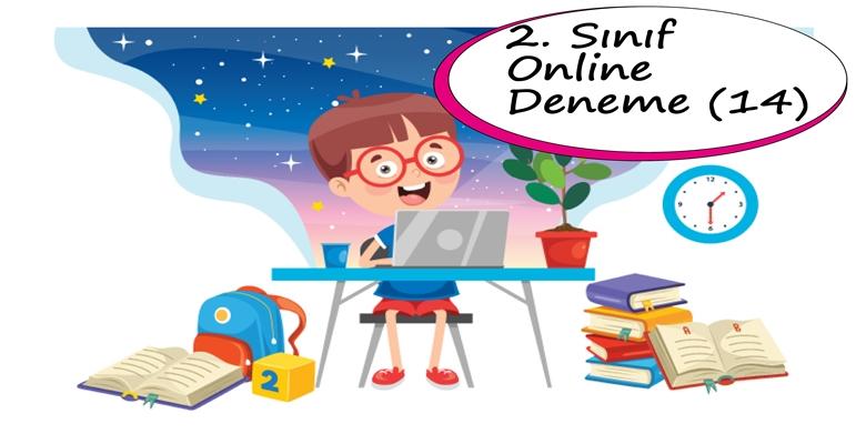 2. Sınıf Online Deneme Sınavı – 14 (2020 – 2021)