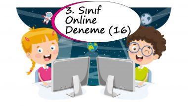 3. Sınıf Online Deneme Sınavı – 16 (2020 – 2021)