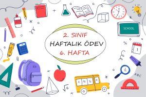 2. Sınıf Haftalık Ödev (1. Dönem 6. Hafta)